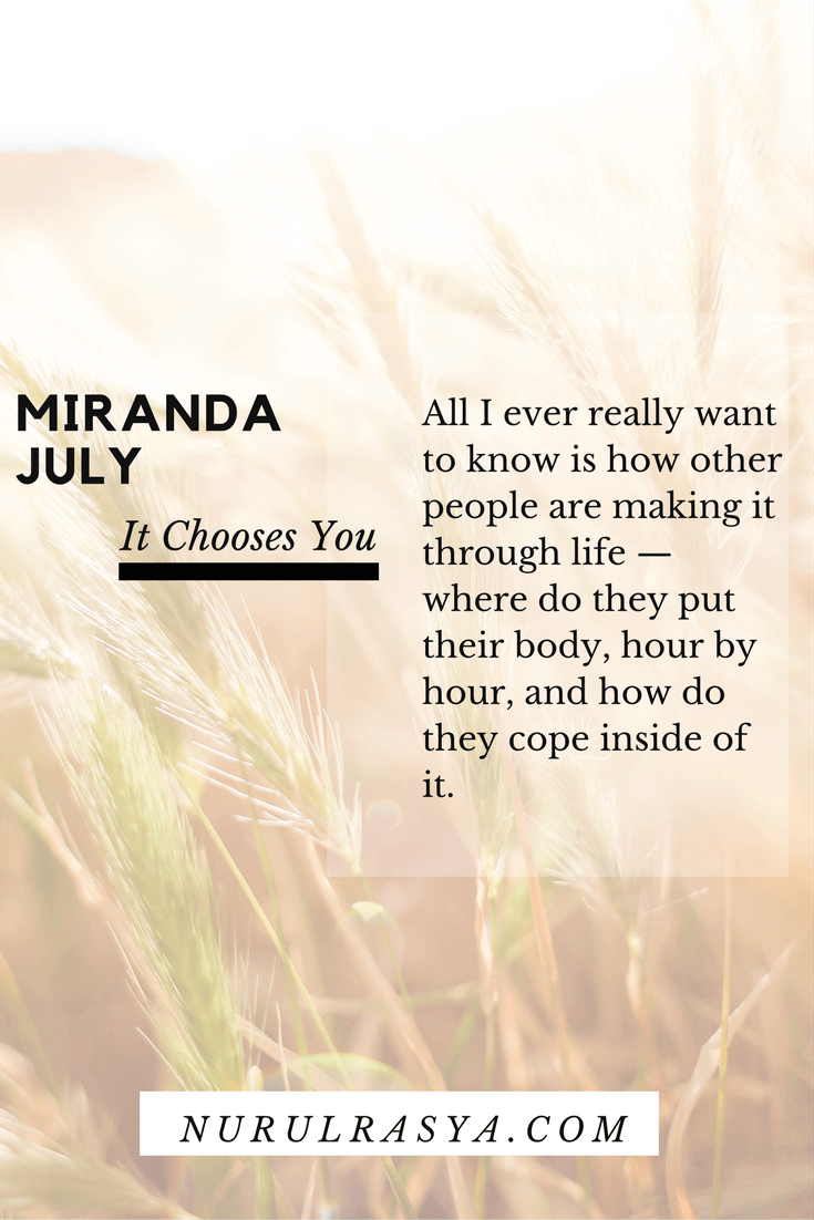 Book Quotes Miranda July It Chooses You