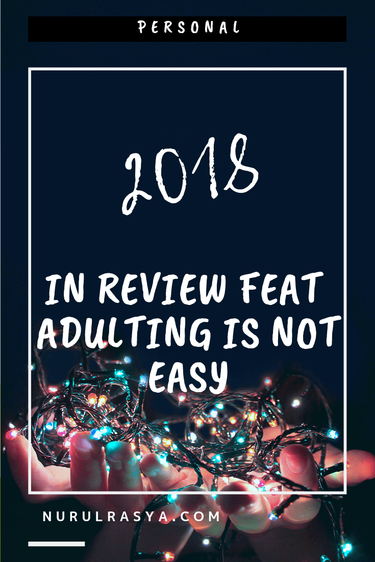2018 In Review Feat Adulting Is Not Easy