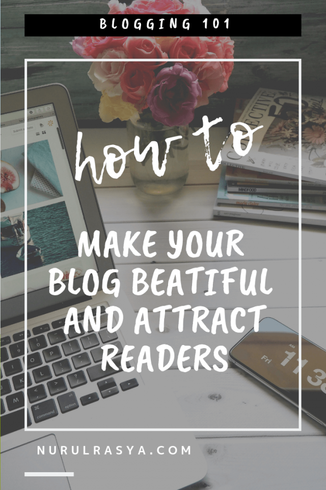 How To Make Your Blog Beautiful And Attract Readers