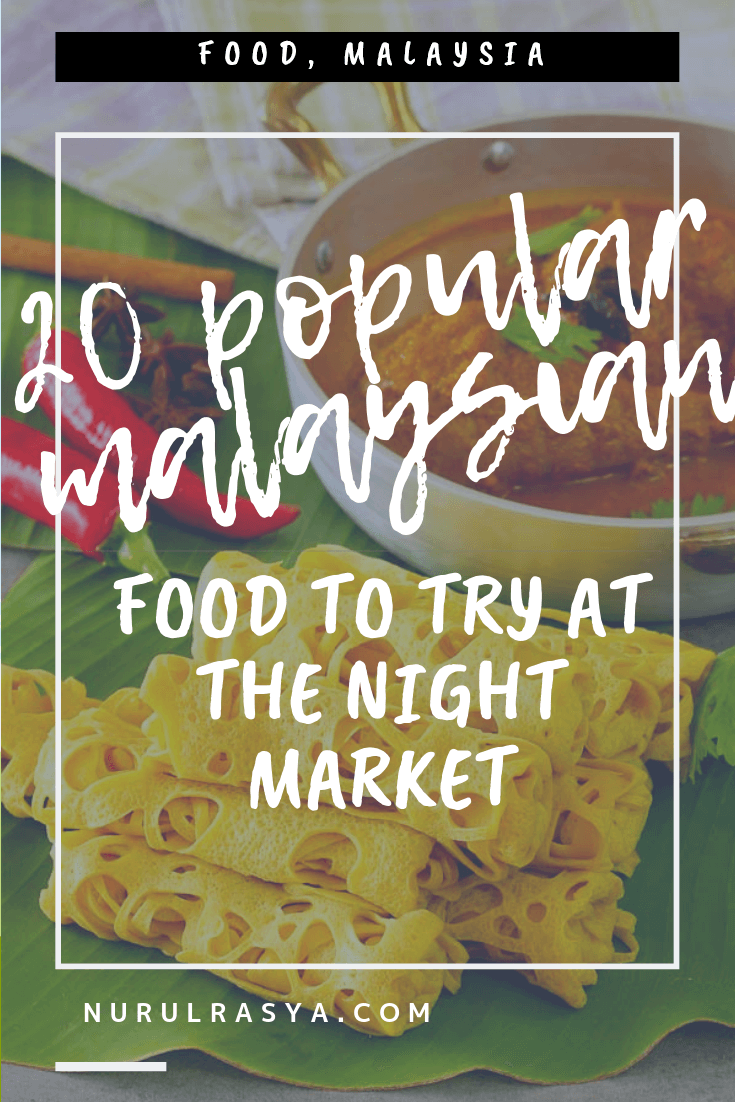 20 Popular Malaysian Food To Try At The Night Market