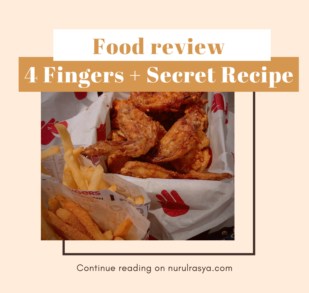 Food Review | 4 Fingers + Secret Recipe