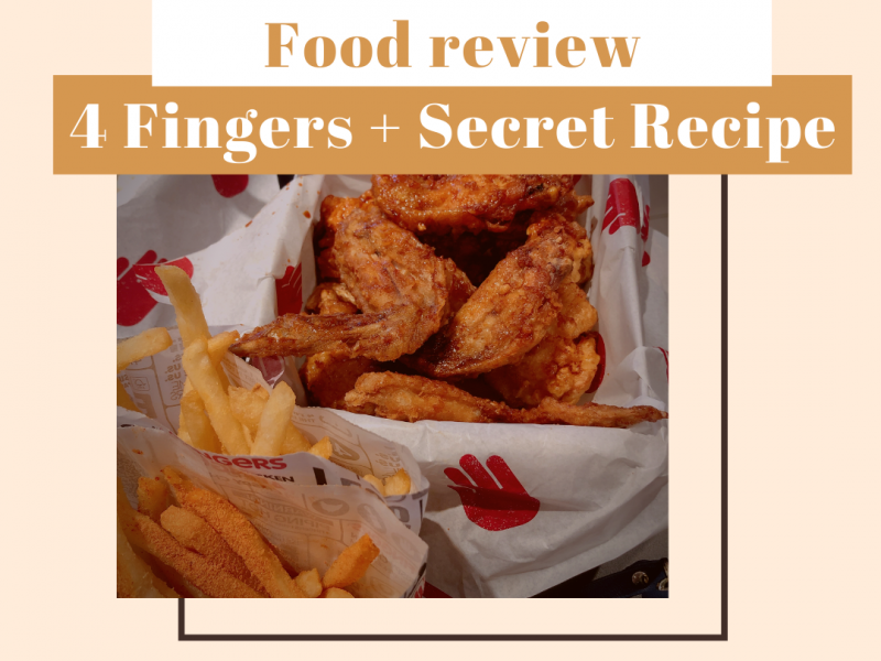 Food Review | 4 Fingers + Secret Recipe