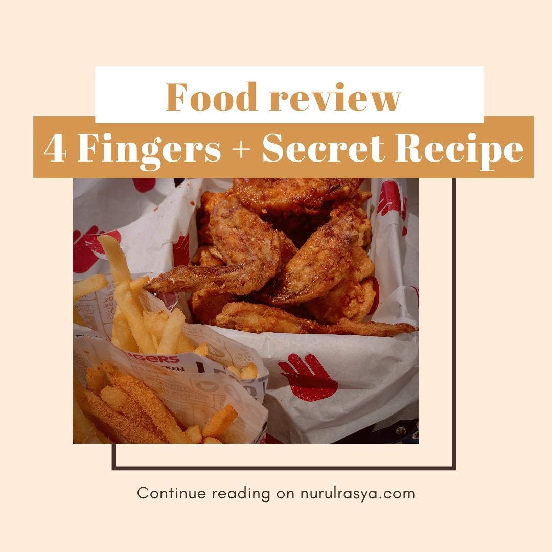 Food Review   4 Fingers + Secret Recipe