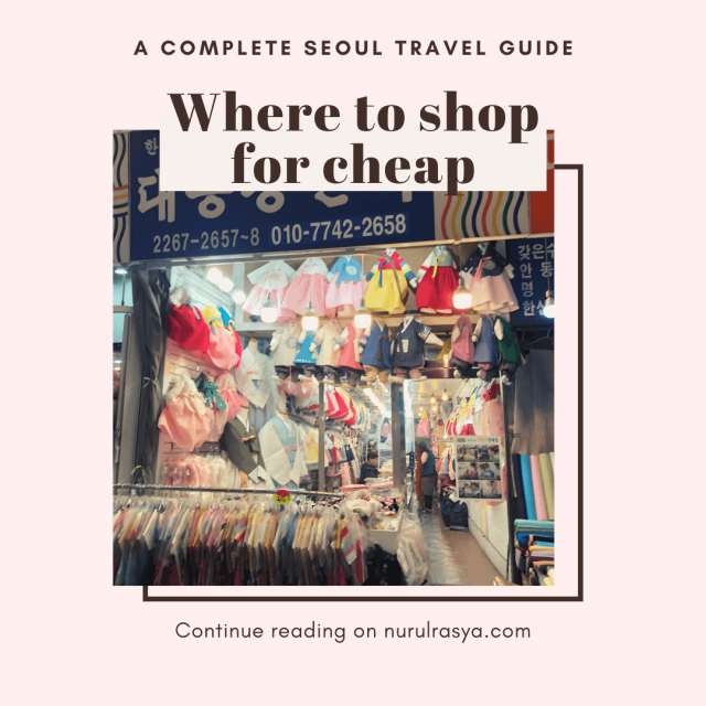 Complete Seoul Travel Guide; Where To Shop For Cheap