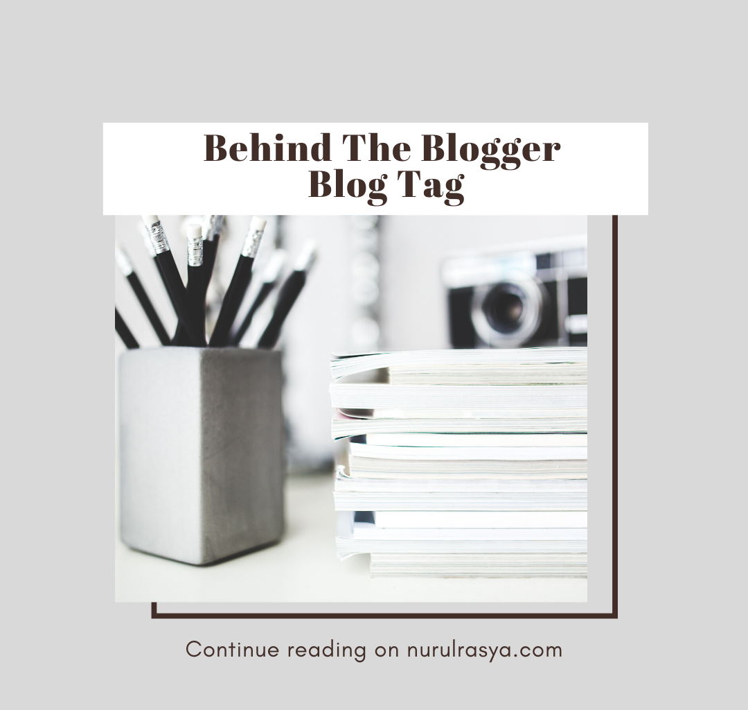 Behind The Blogger Blog Tag