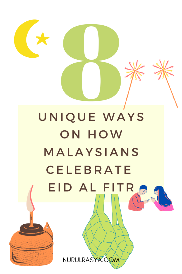 8 Unique Ways on How Malaysians Celebrate Eid Al Fitr