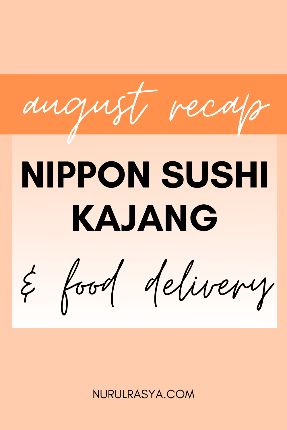 august-recap-nippon-sushi-kajang-foodpanda-and-grabfood-delivery